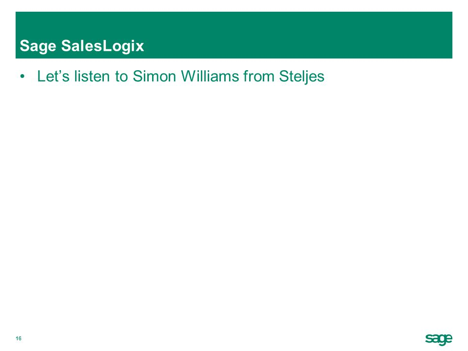 16 Sage SalesLogix Let's listen to Simon Williams from Steljes