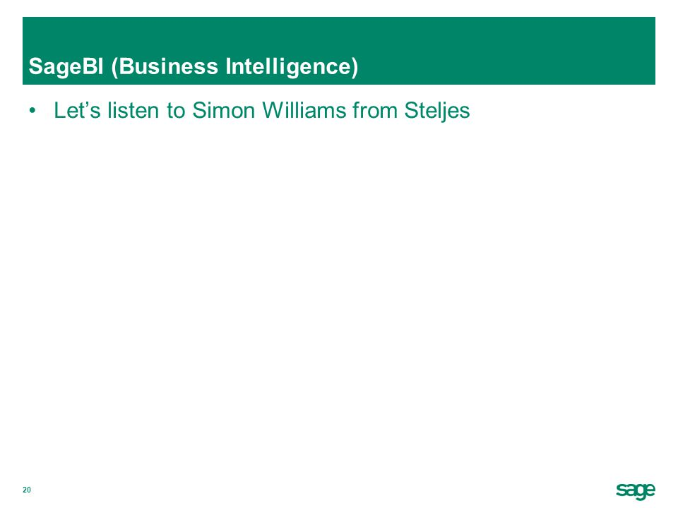 20 SageBI (Business Intelligence) Let's listen to Simon Williams from Steljes