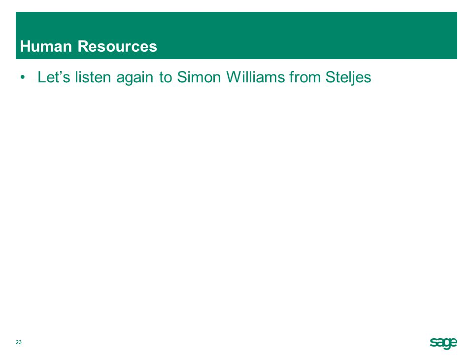23 Human Resources Let's listen again to Simon Williams from Steljes