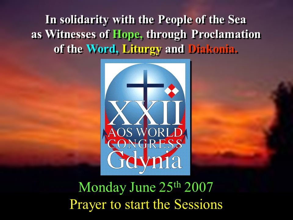 In solidarity with the People of the Sea as Witnesses of Hope, through Proclamation of the Word, Liturgy and Diakonia.