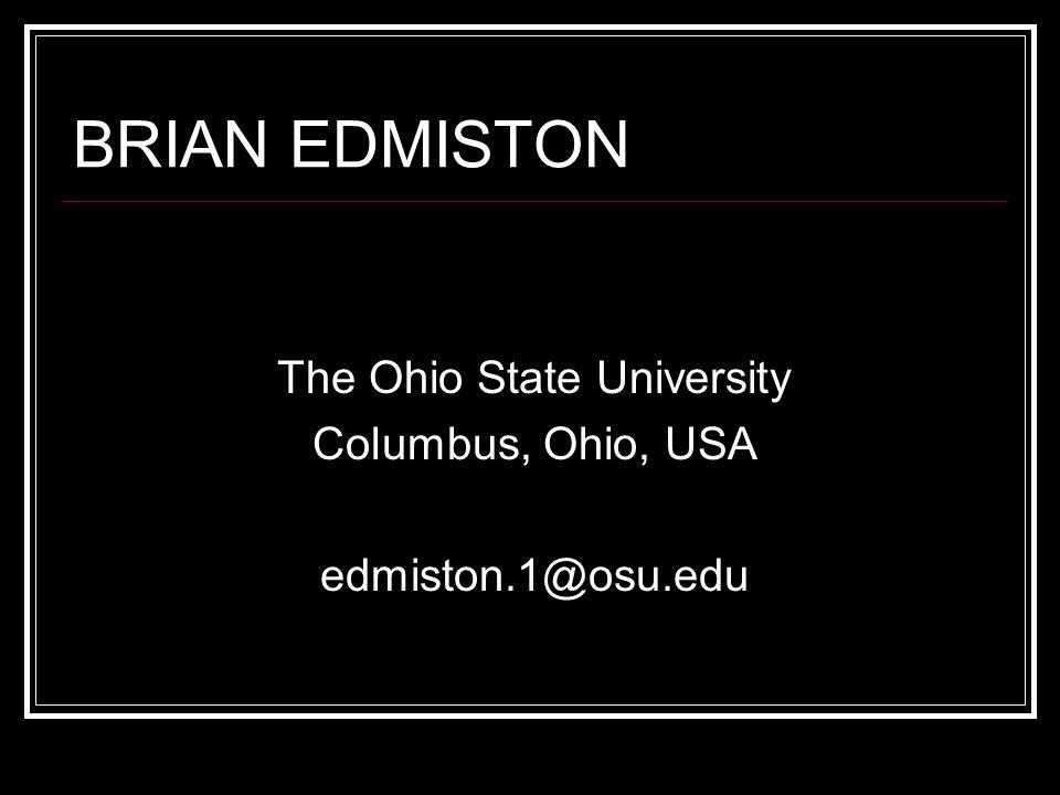 BRIAN EDMISTON The Ohio State University Columbus, Ohio, USA edmiston.1@osu.edu