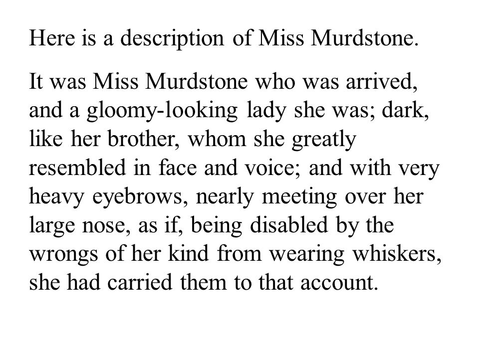 25 Here is a description of Miss Murdstone.