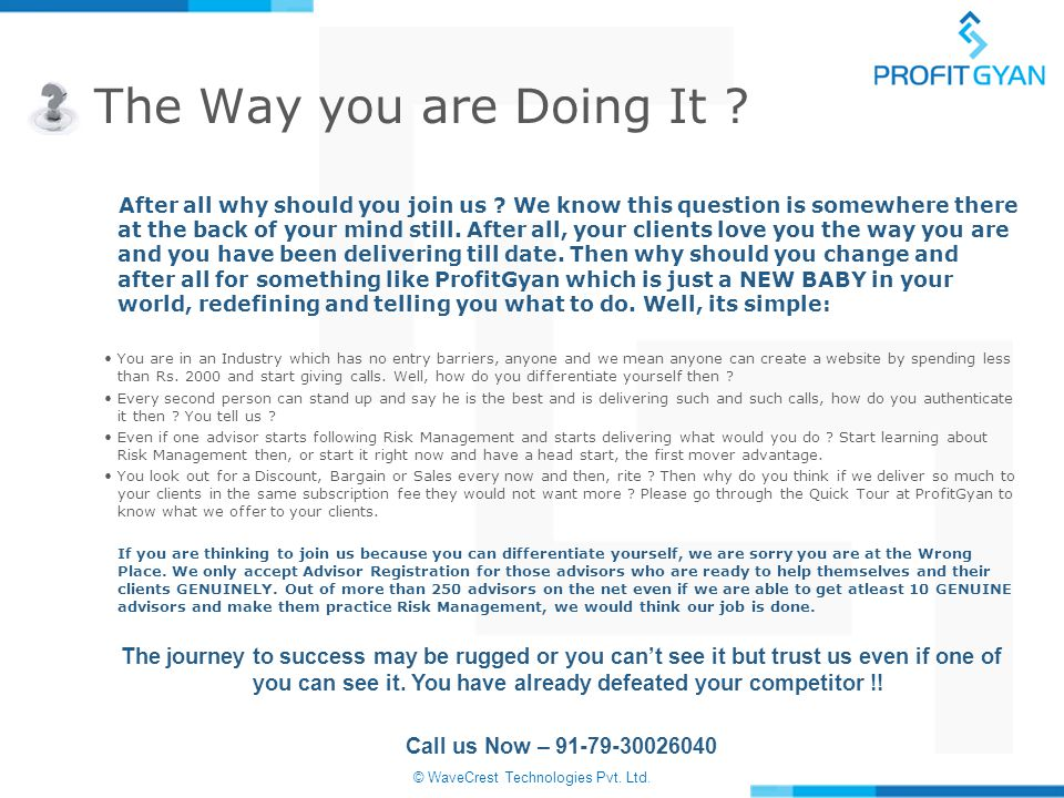 © WaveCrest Technologies Pvt. Ltd. The Way you are Doing It .