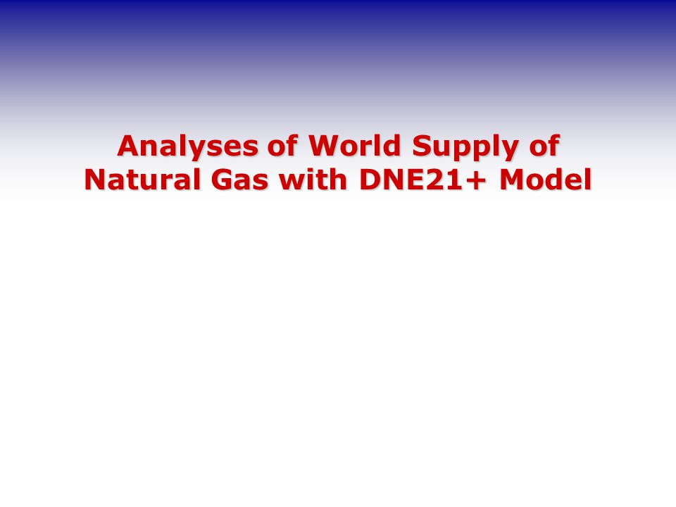Analyses of World Supply of Natural Gas with DNE21+ Model