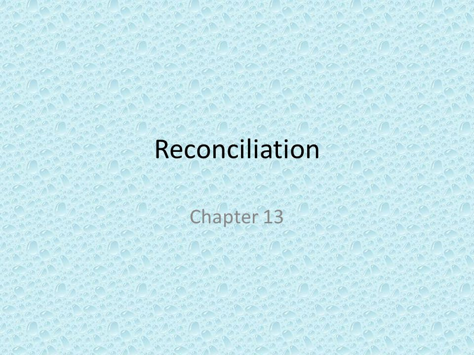 Reconciliation Chapter 13