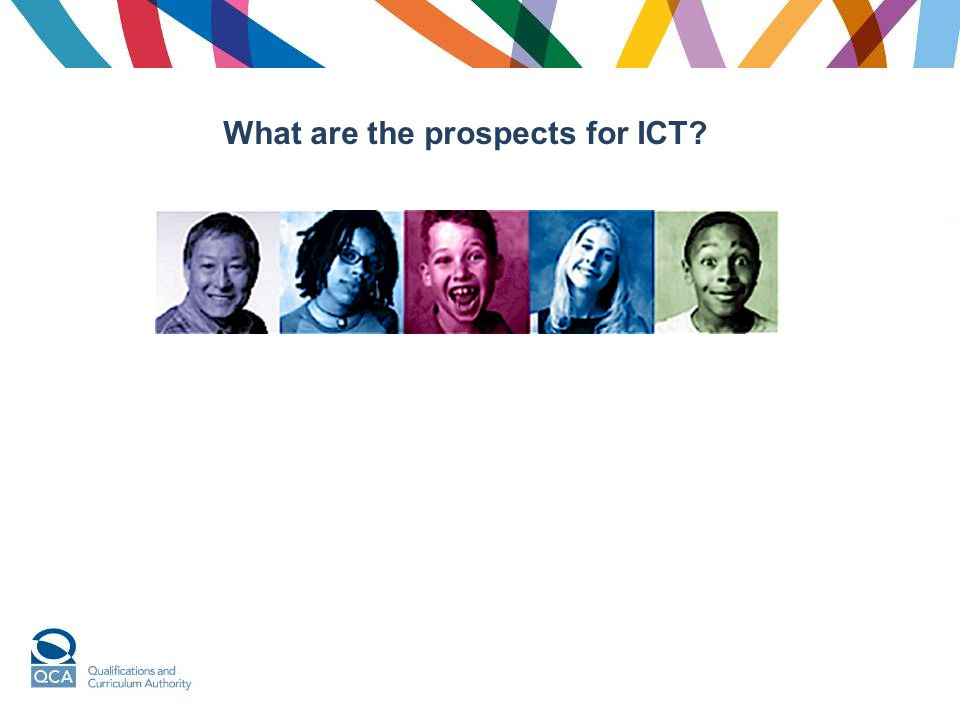 What are the prospects for ICT?
