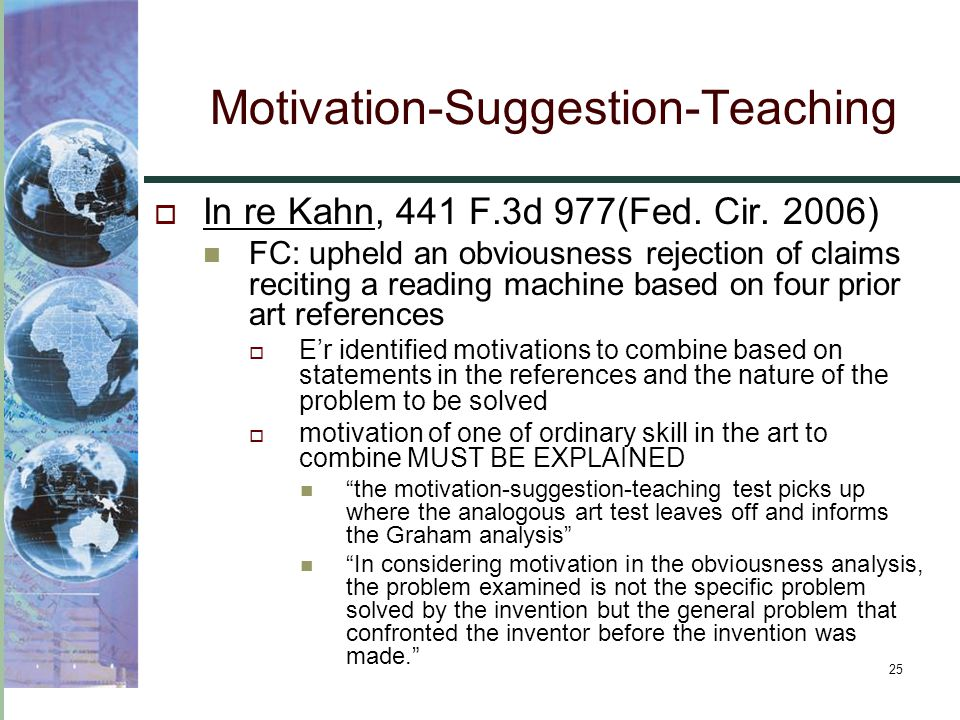 25 Motivation-Suggestion-Teaching  In re Kahn, 441 F.3d 977(Fed.