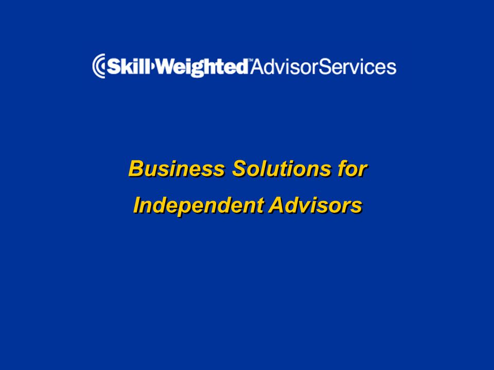 Business Solutions for Independent Advisors