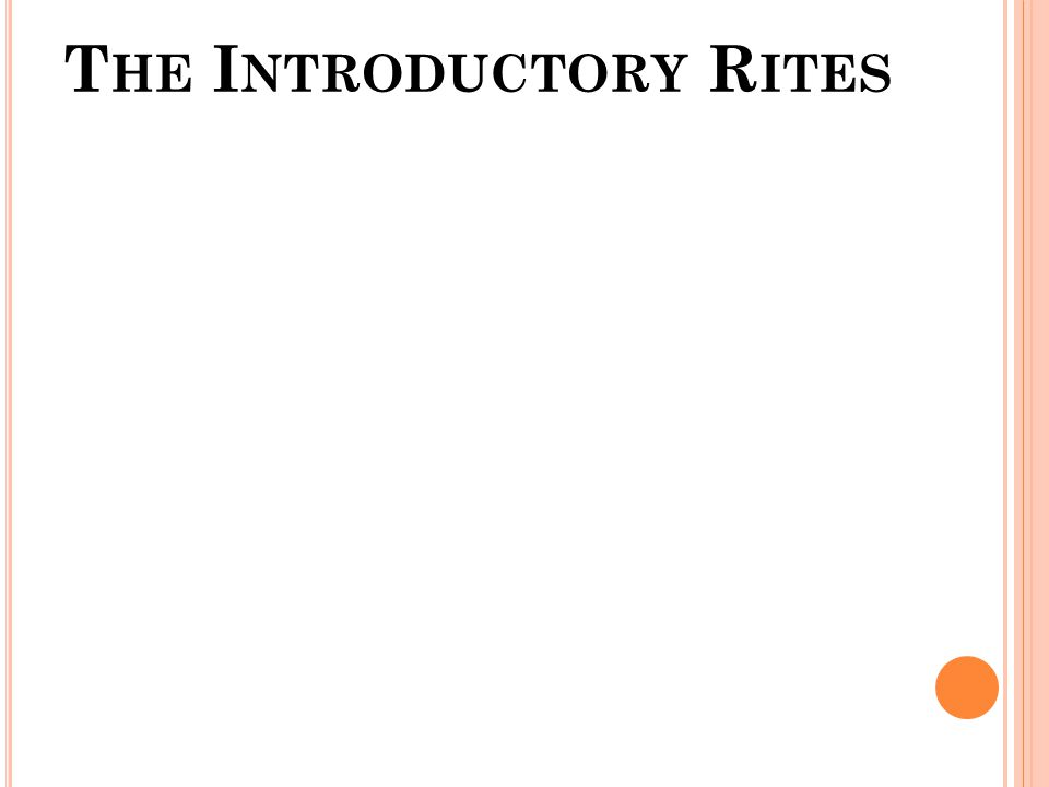 T HE I NTRODUCTORY R ITES