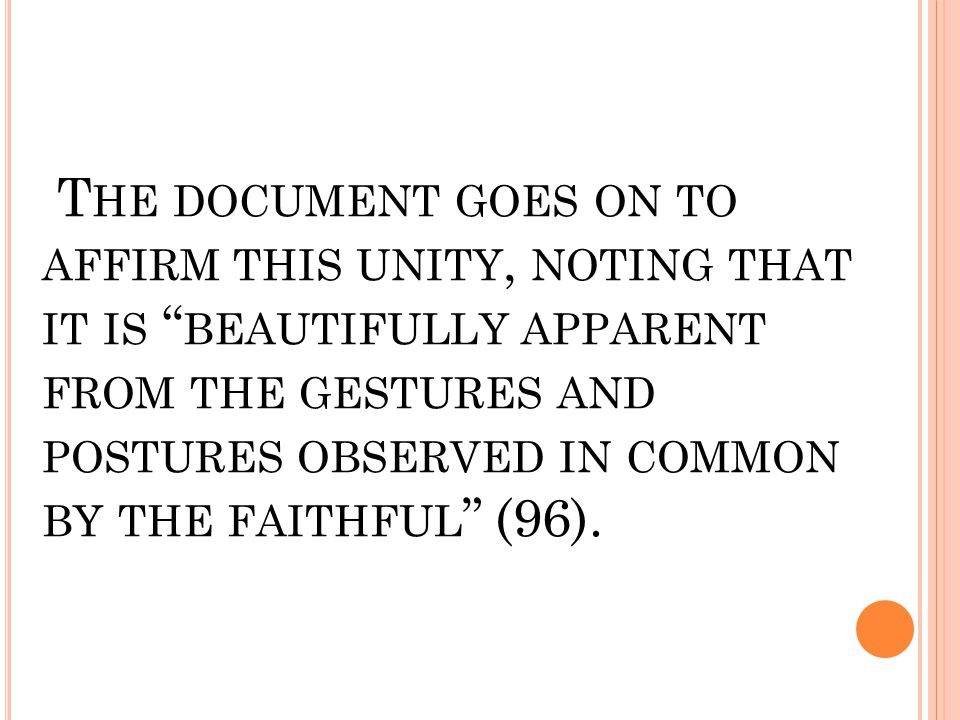 "T HE DOCUMENT GOES ON TO AFFIRM THIS UNITY, NOTING THAT IT IS "" BEAUTIFULLY APPARENT FROM THE GESTURES AND POSTURES OBSERVED IN COMMON BY THE FAITHFUL"