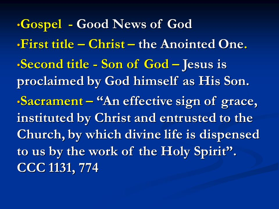 Gospel - Good News of God Gospel - Good News of God First title – Christ – the Anointed One.