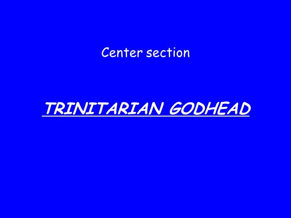 Center section TRINITARIAN GODHEAD