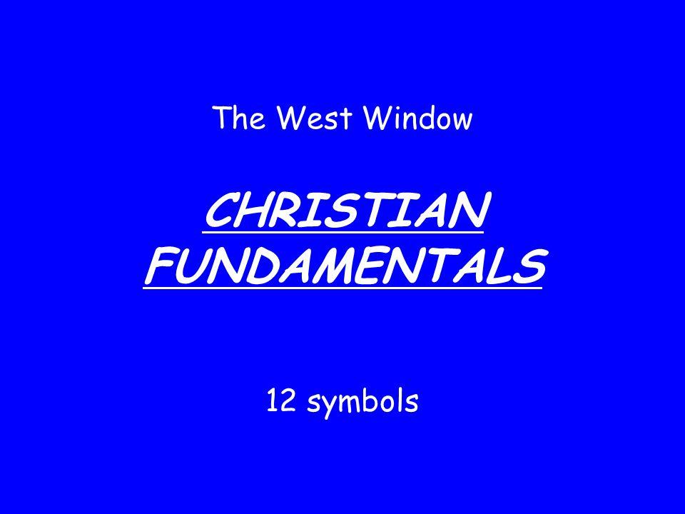 The West Window CHRISTIAN FUNDAMENTALS 12 symbols