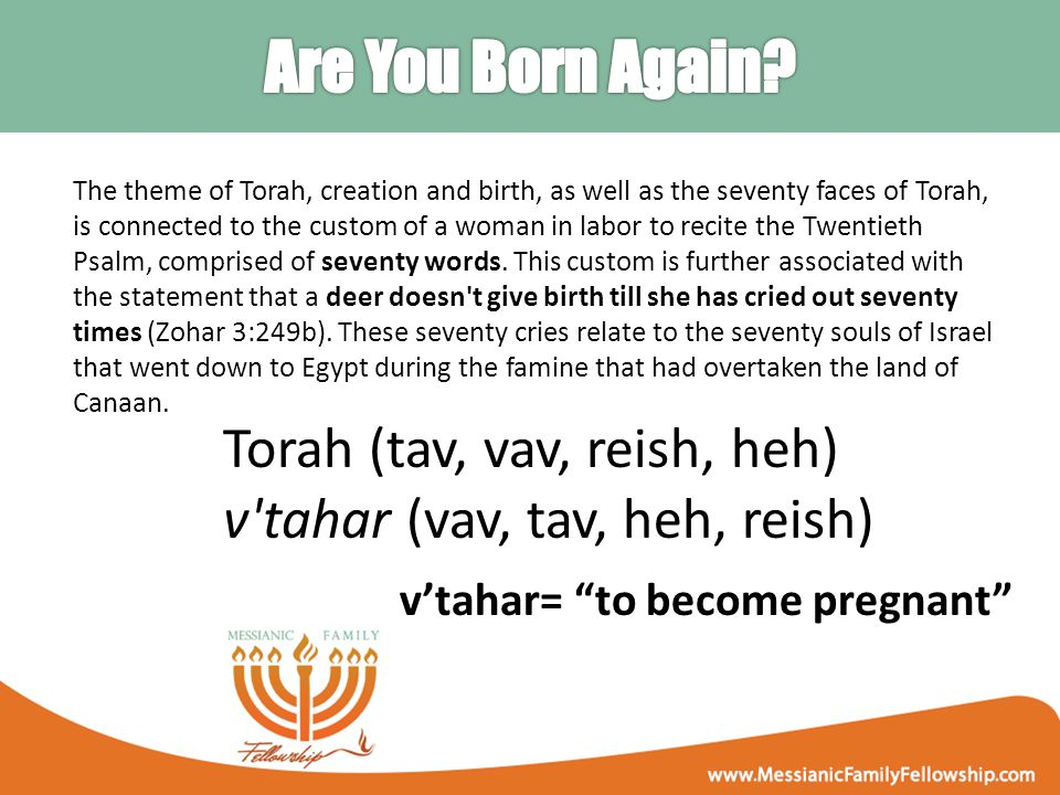 The theme of Torah, creation and birth, as well as the seventy faces of Torah, is connected to the custom of a woman in labor to recite the Twentieth Psalm, comprised of seventy words.