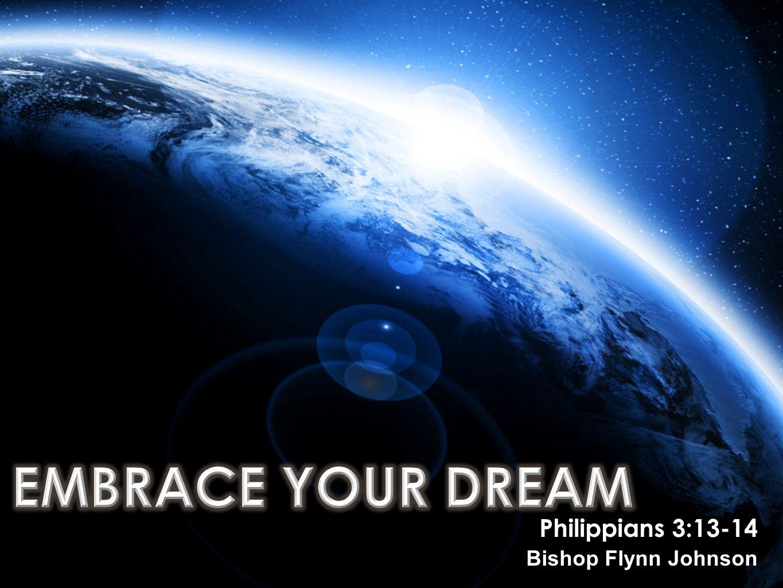 Philippians 3:13-14 Bishop Flynn Johnson