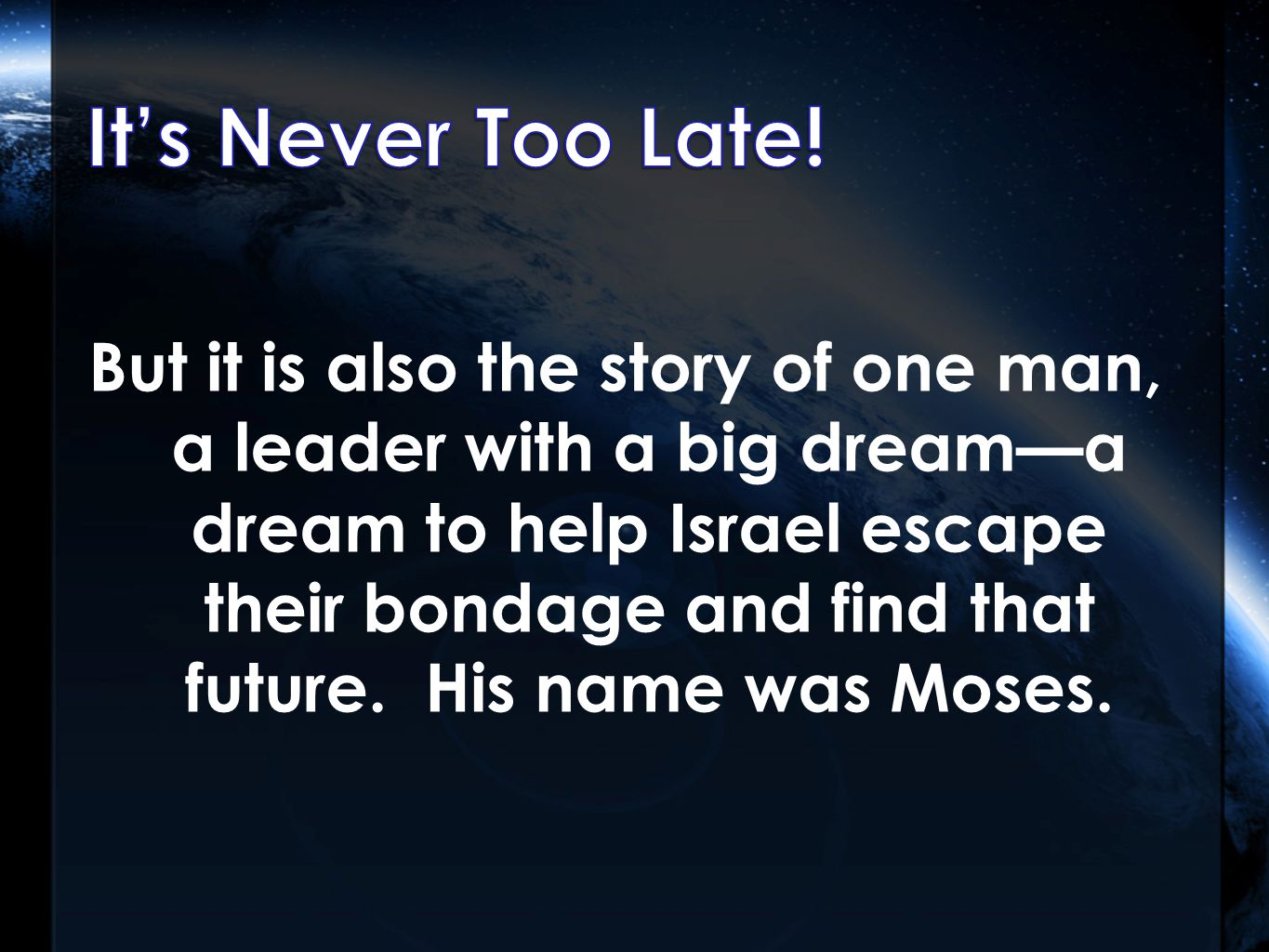 But it is also the story of one man, a leader with a big dream—a dream to help Israel escape their bondage and find that future.