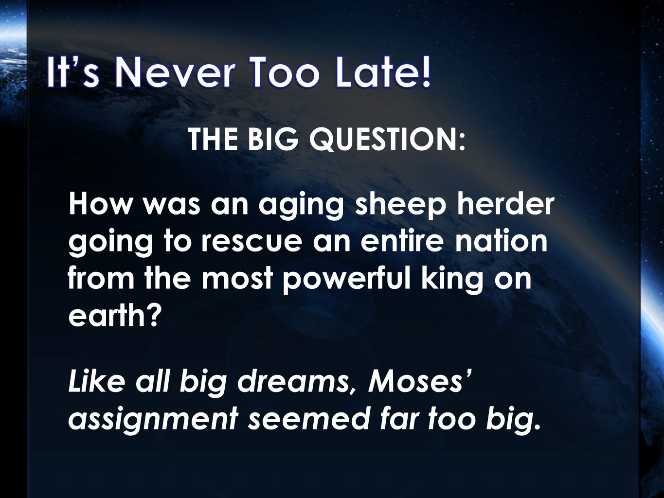THE BIG QUESTION: How was an aging sheep herder going to rescue an entire nation from the most powerful king on earth.