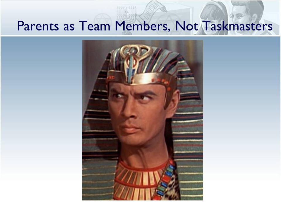Parents as Team Members, Not Taskmasters