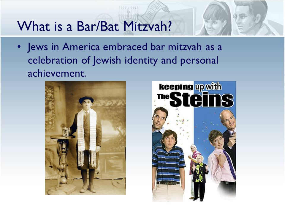 What is a Bar/Bat Mitzvah? Jews in America embraced bar mitzvah as a celebration of Jewish identity and personal achievement.