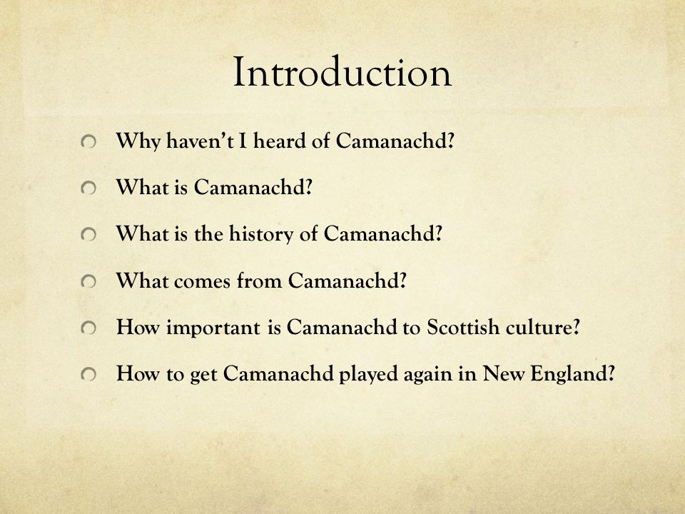 Introduction Why haven't I heard of Camanachd. What is Camanachd.
