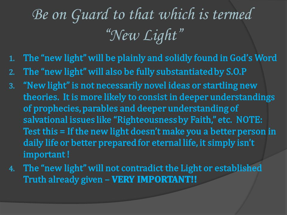 Be on Guard to that which is termed New Light