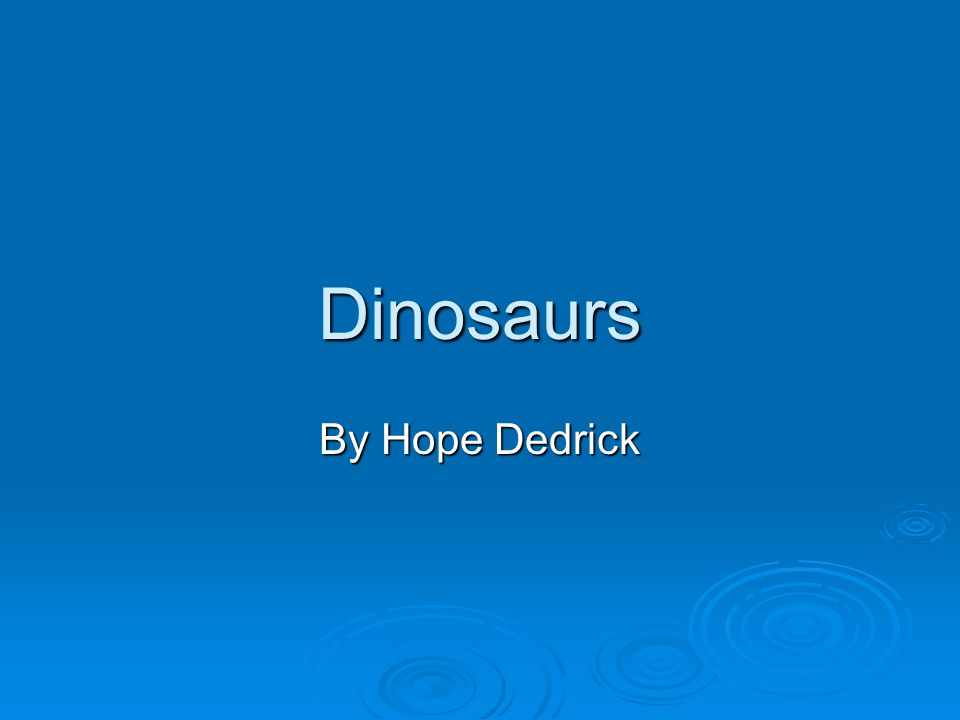 Dinosaurs By Hope Dedrick