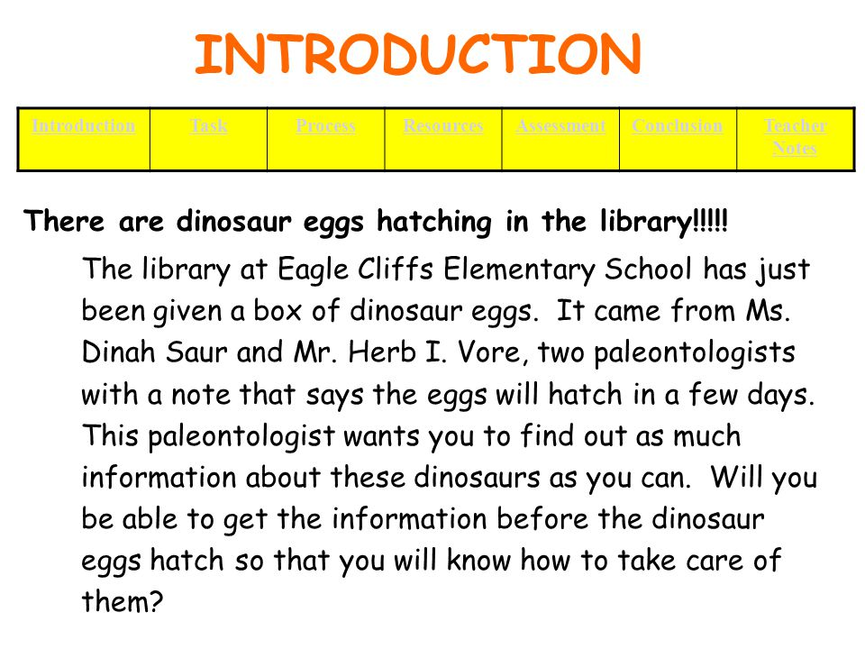 CONCLUSION Congratulations your dinosaur egg has hatched and you have given all the details that will be needed to care for your dinosaur to the paleontologists.