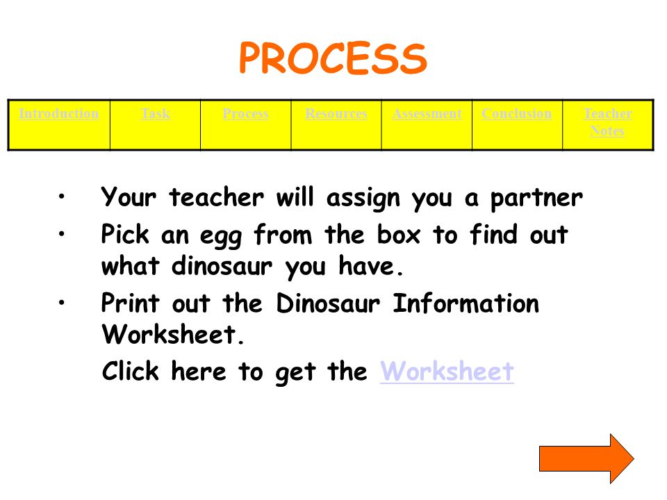 PROCESS (continued) Find your dinosaur under resources below.