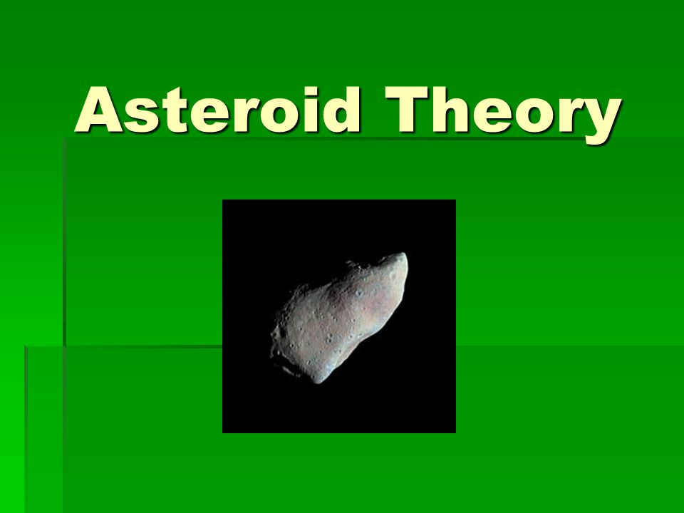 Theories  Asteroid  Volcano  Climate Change  All theories are highly debated