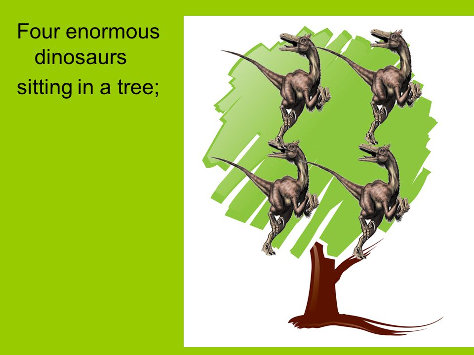 Four enormous dinosaurs sitting in a tree;