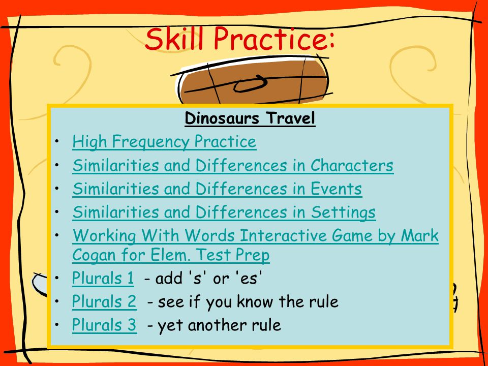 Dinosaurs Travel High Frequency Practice Similarities and Differences in Characters Similarities and Differences in Events Similarities and Difference