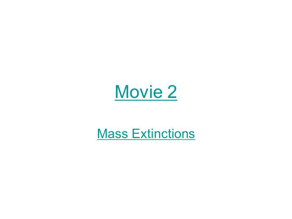 Movie 2 Mass Extinctions