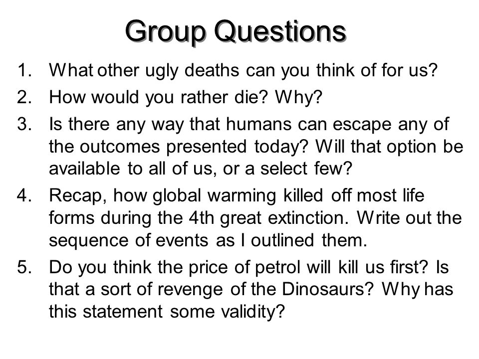 Group Questions 1.What other ugly deaths can you think of for us.