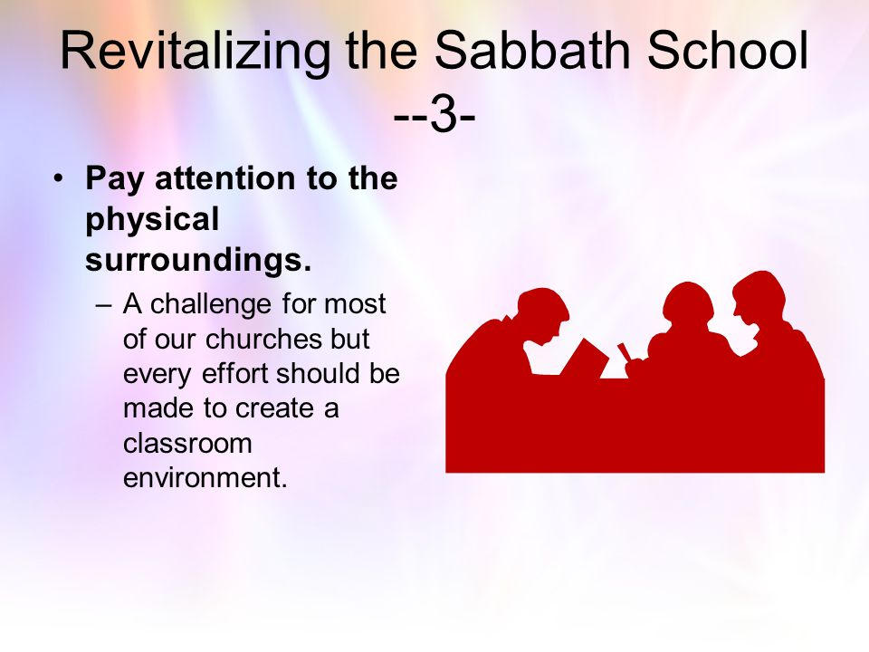 Revitalizing the Sabbath School --2- Schedule regular class fellowship gatherings. –Planned –Spontaneous