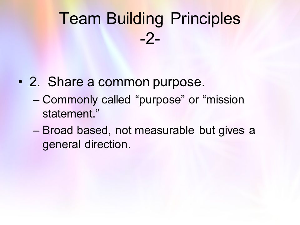 Basic Team Building Principles 1. The upper and lower division Sabbath School must see themselves as a team and not totally independent of each other.