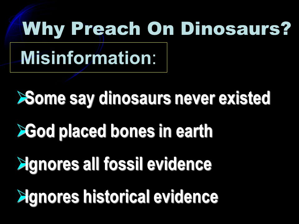 Misinformation: Why Preach On Dinosaurs.