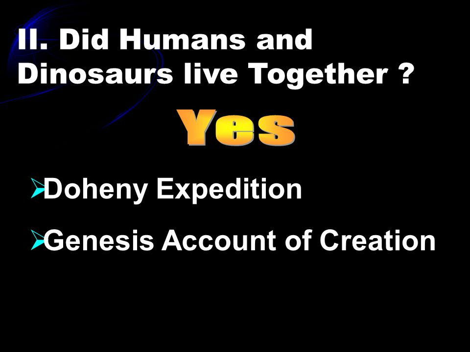 II. Did Humans and Dinosaurs live Together  Doheny Expedition  Genesis Account of Creation