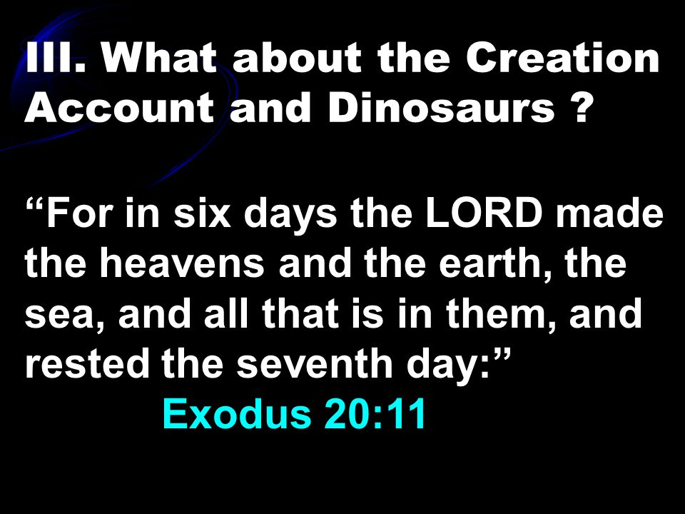 III.What about the Creation Account and Dinosaurs .