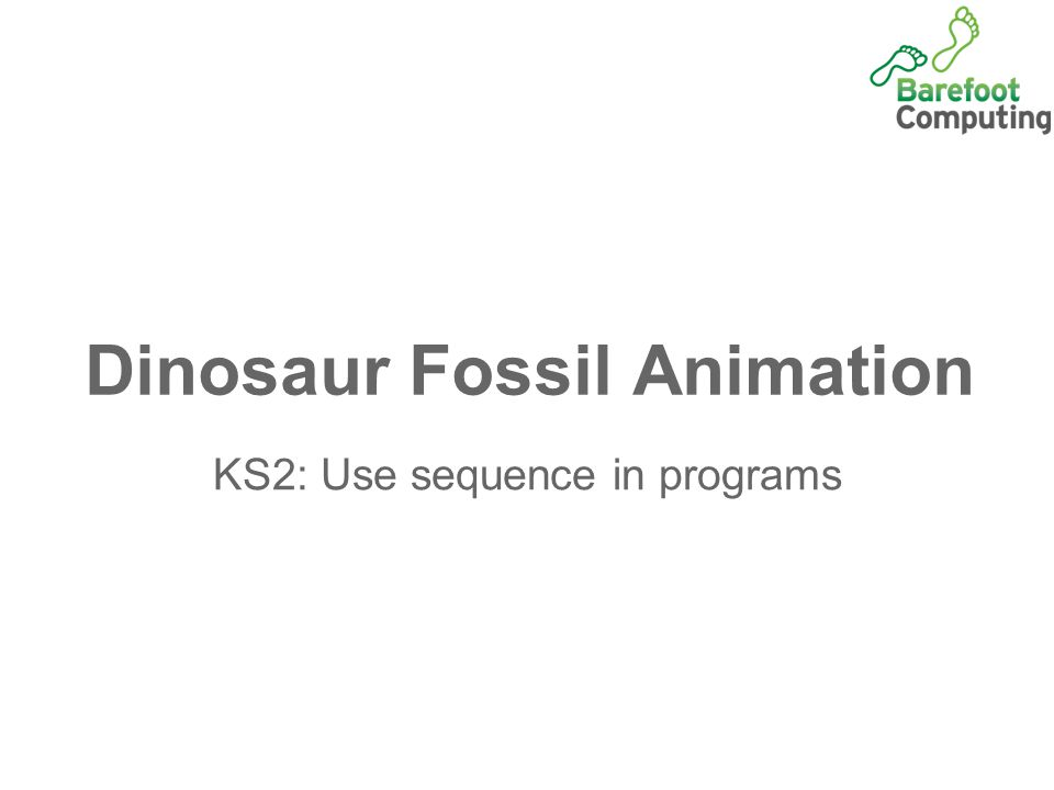 Dinosaur Fossil Animation KS2: Use sequence in programs