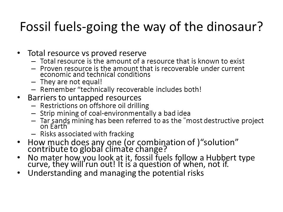Fossil fuels-going the way of the dinosaur.