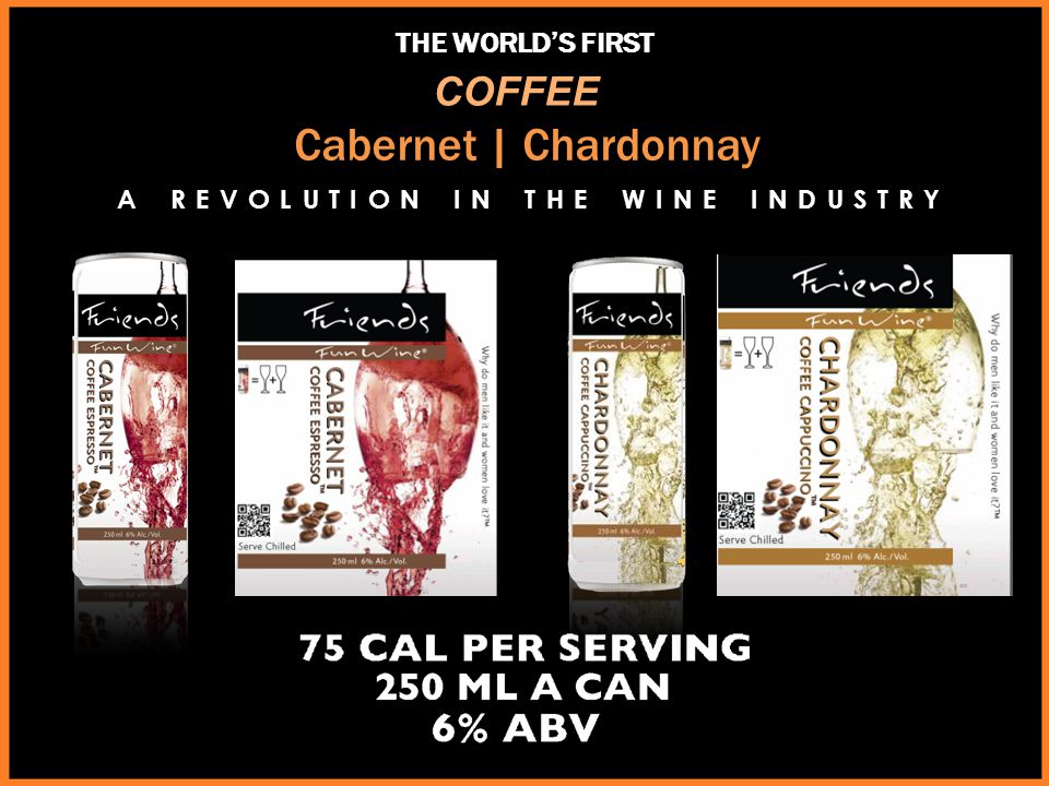 Cabernet   Chardonnay THE WORLD'S FIRST COFFEE A REVOLUTION IN THE WINE INDUSTRY