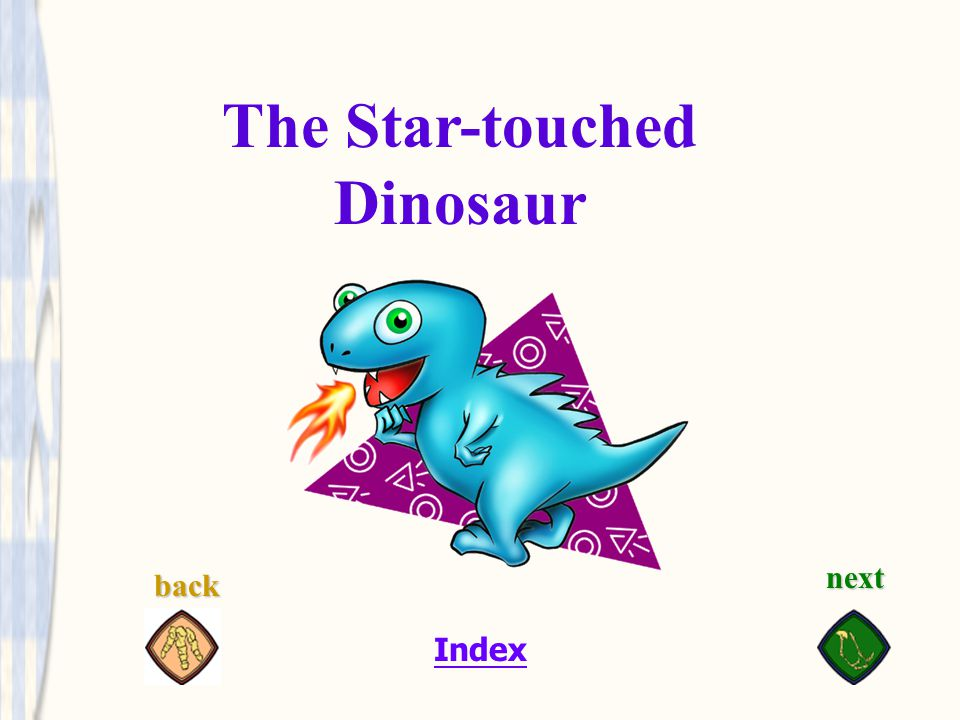 The Star-touched Dinosaur next back
