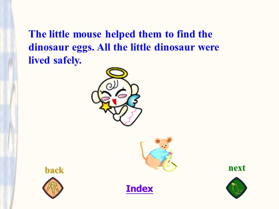 Index The little mouse helped them to find the dinosaur eggs.
