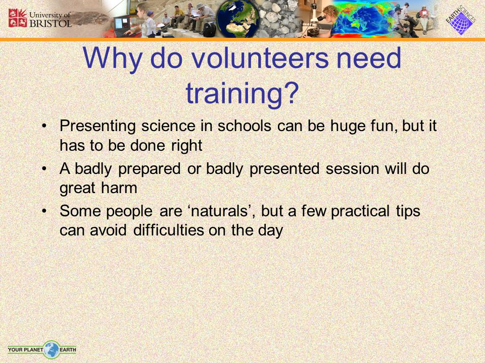 Why do volunteers need training.