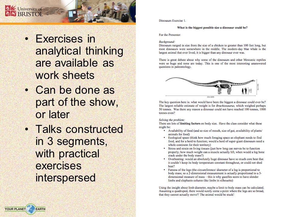 Exercises in analytical thinking are available as work sheets Can be done as part of the show, or later Talks constructed in 3 segments, with practical exercises interspersed