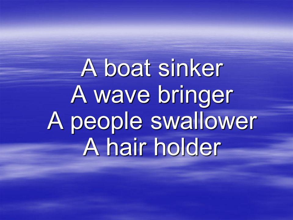 Answer – the sea