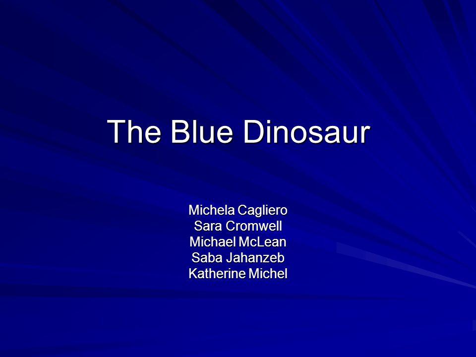 The Blue Dinosaur Michela Cagliero Sara Cromwell Michael McLean Saba Jahanzeb Katherine Michel