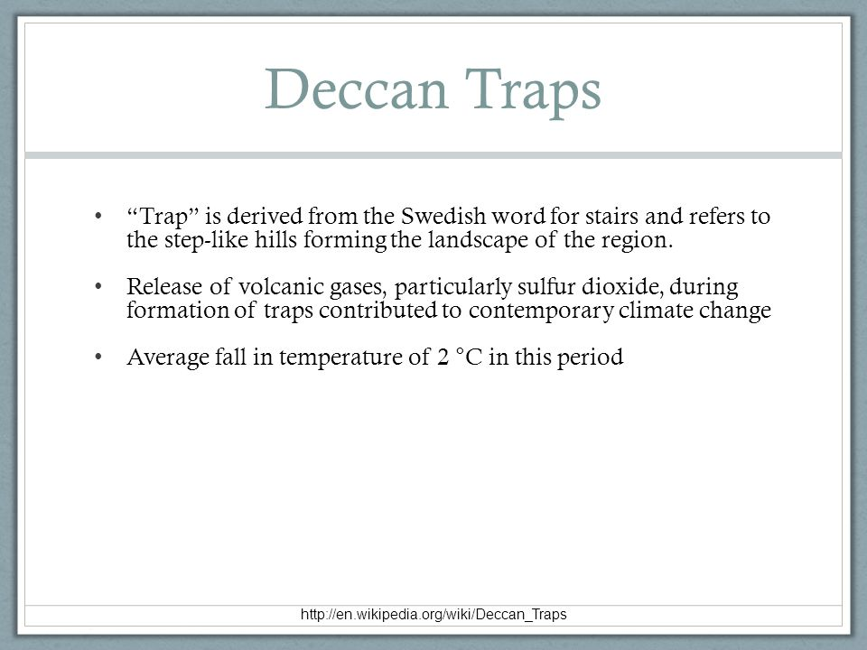 """Trap"" is derived from the Swedish word for stairs and refers to the step-like hills forming the landscape of the region. Release of volcanic gases, p"