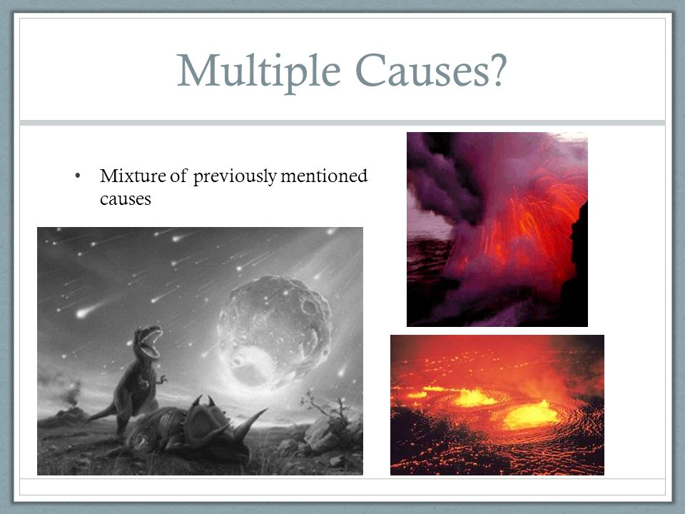 Multiple Causes? Mixture of previously mentioned causes