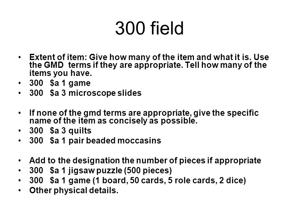 300 field Extent of item: Give how many of the item and what it is.